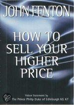 How to Sell Your Higher Price