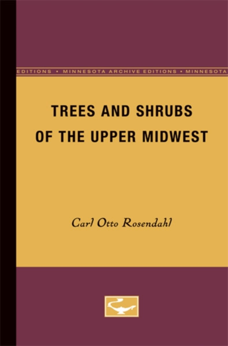 Trees and Shrubs of the Upper Midwest