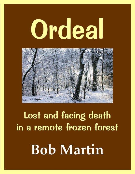 Ordeal: Lost And Facing Death In A Remote Frozen Forest