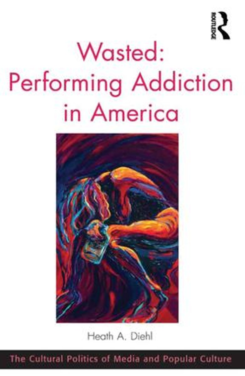 Wasted: Performing Addiction in America