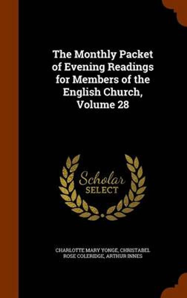 The Monthly Packet of Evening Readings for Members of the English Church, Volume 28