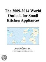 The 2009-2014 World Outlook for Small Kitchen Appliances