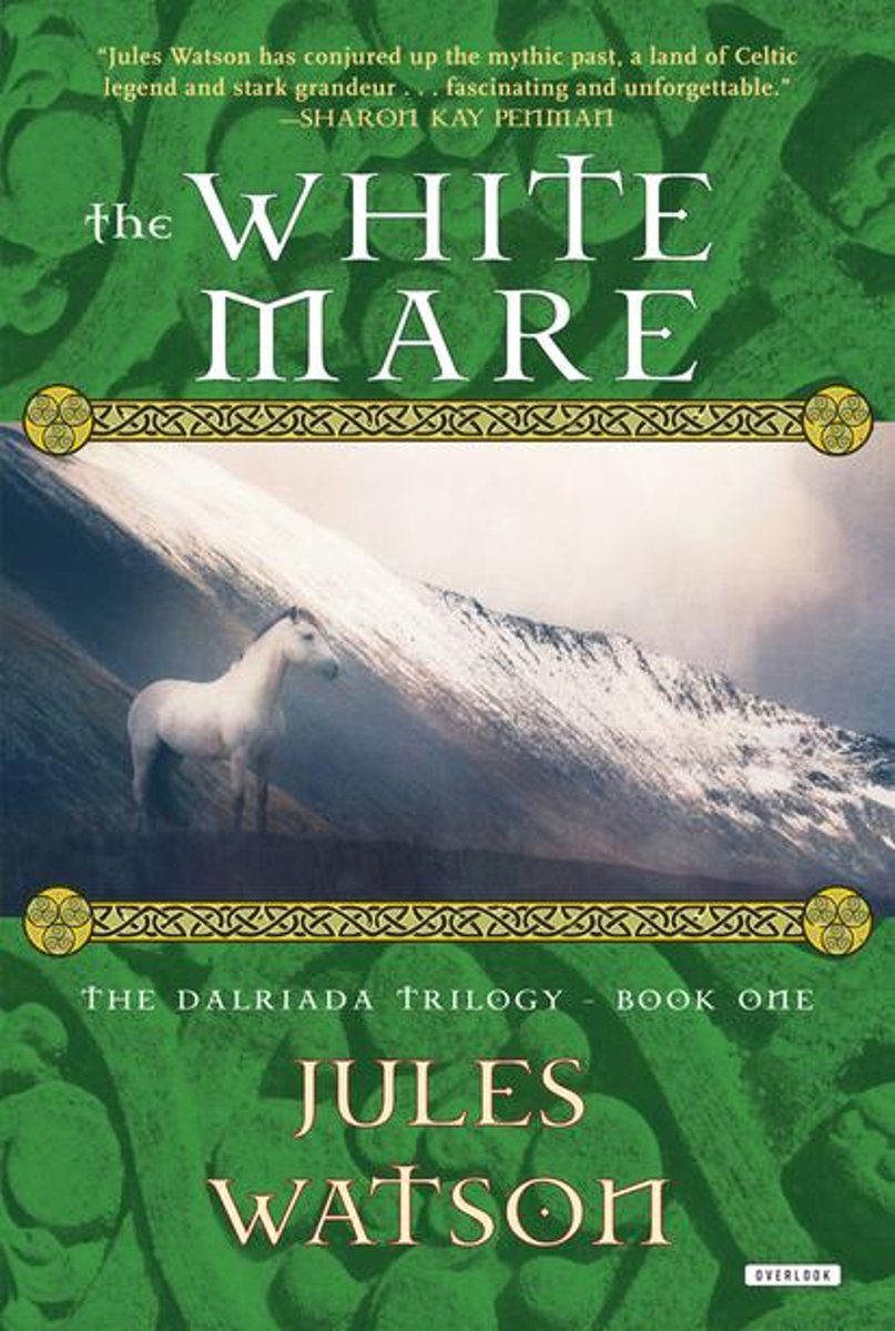 The White Mare: The Dalraida Trilogy, Book One (The Dalriada Trilogy)