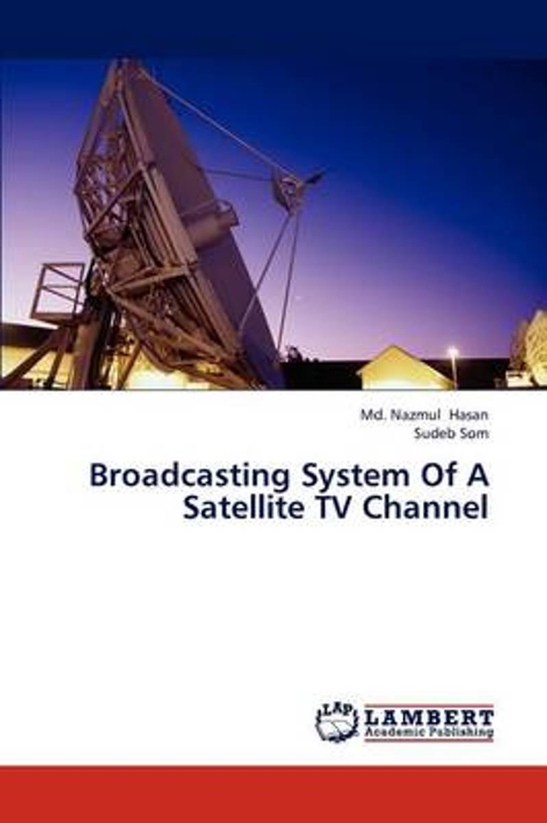 Broadcasting System of a Satellite TV Channel
