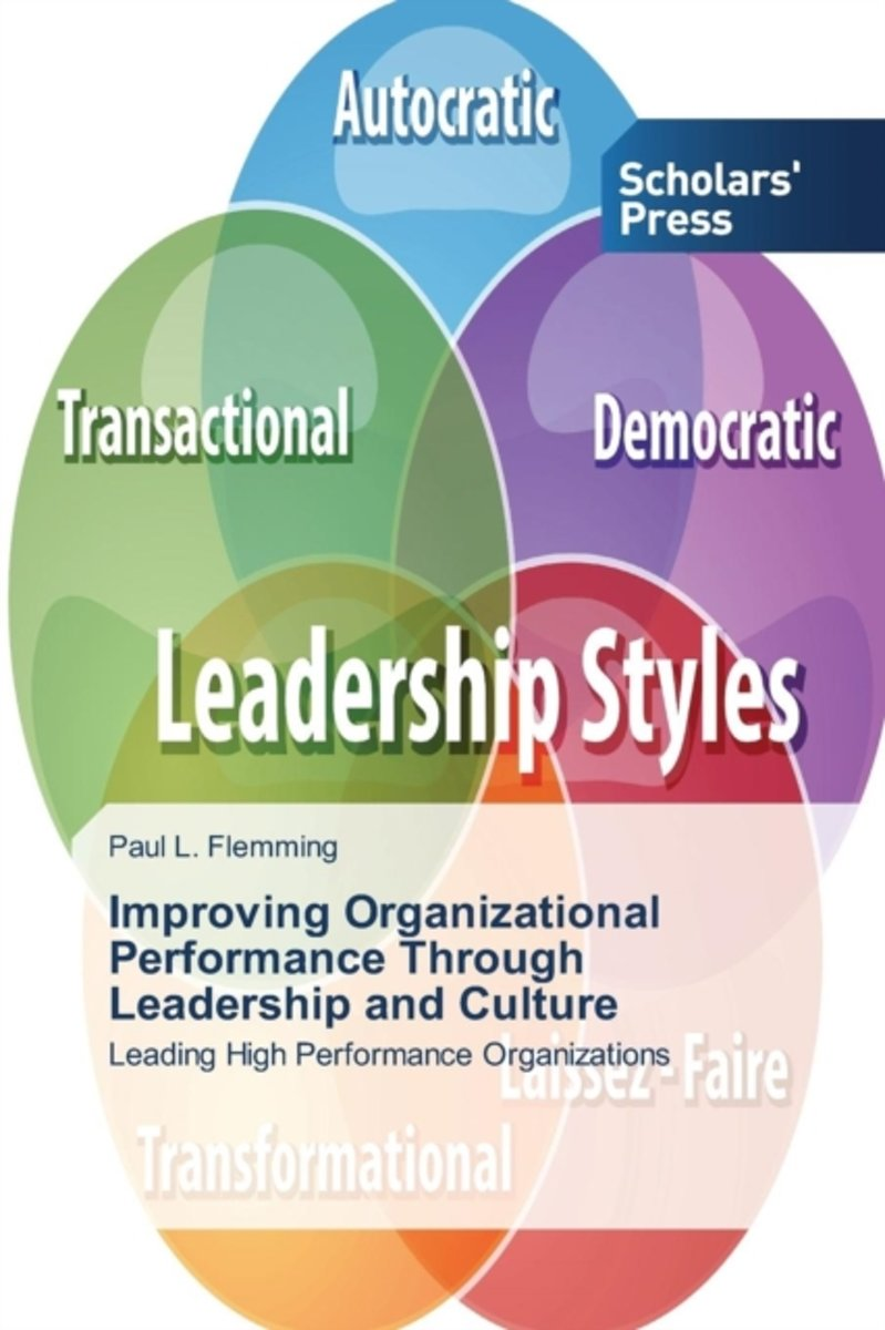Improving Organizational Performance Through Leadership and Culture