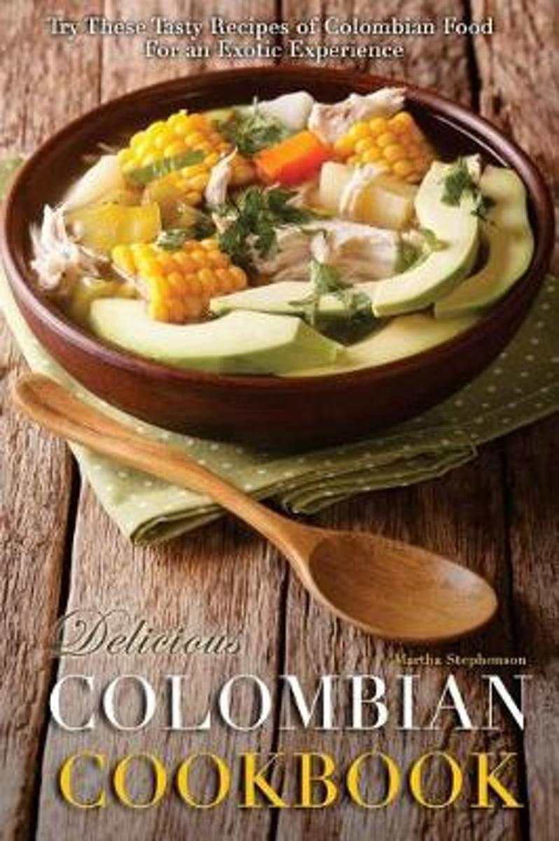 Delicious Colombian Cookbook