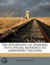 The Psychology of Drawing, with Special Reference to Laboratory Teaching