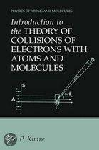 Introduction to the Theory of Collisions of Electrons with Atoms and Molecules