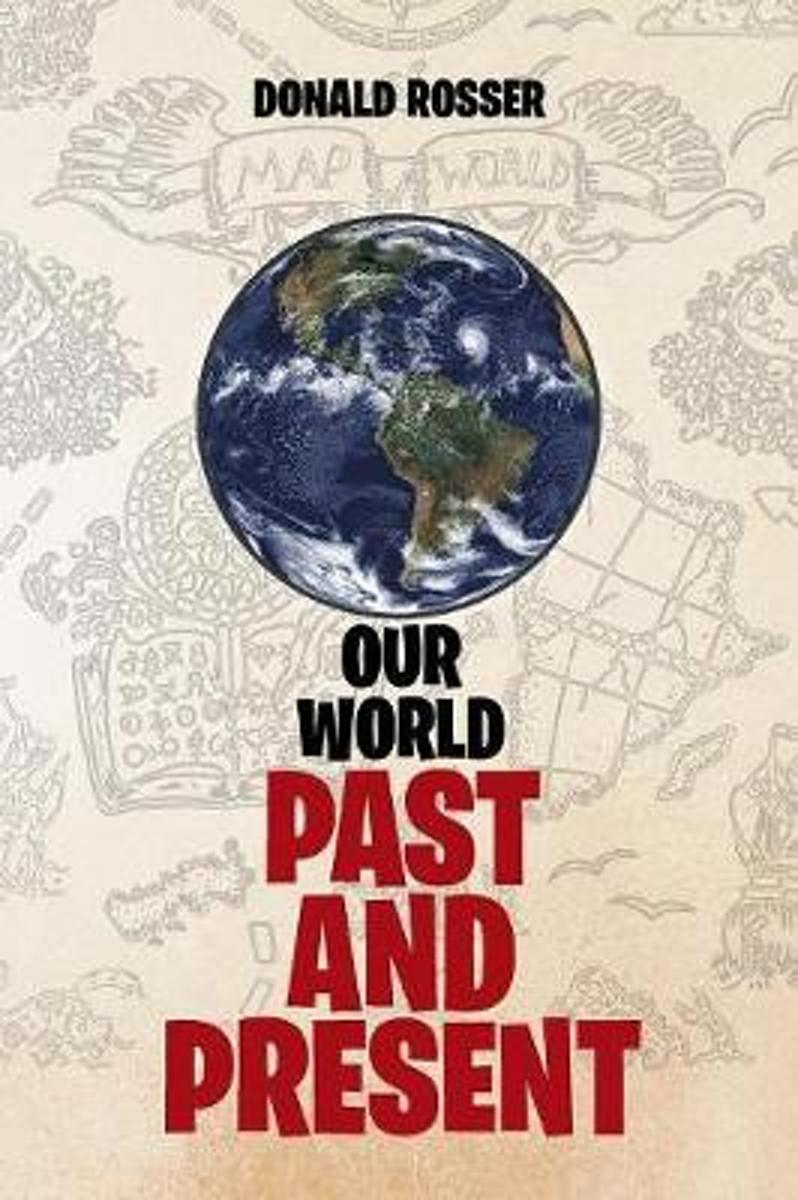 Our World, Past and Present
