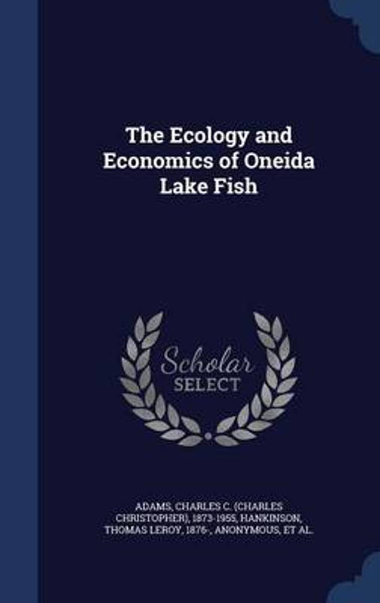 The Ecology and Economics of Oneida Lake Fish