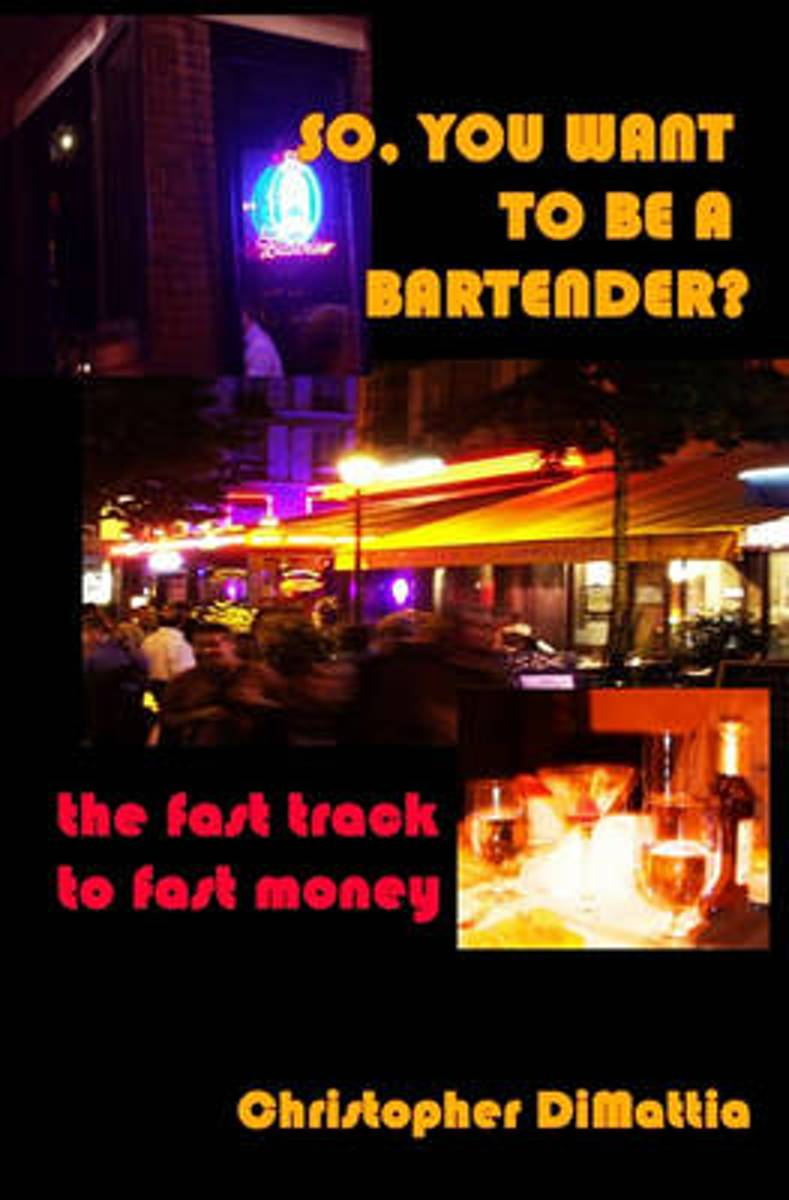 So, You Want to Be a Bartender?