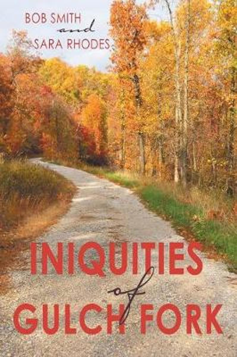 Iniquities of Gulch Fork