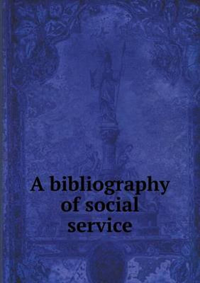 A Bibliography of Social Service