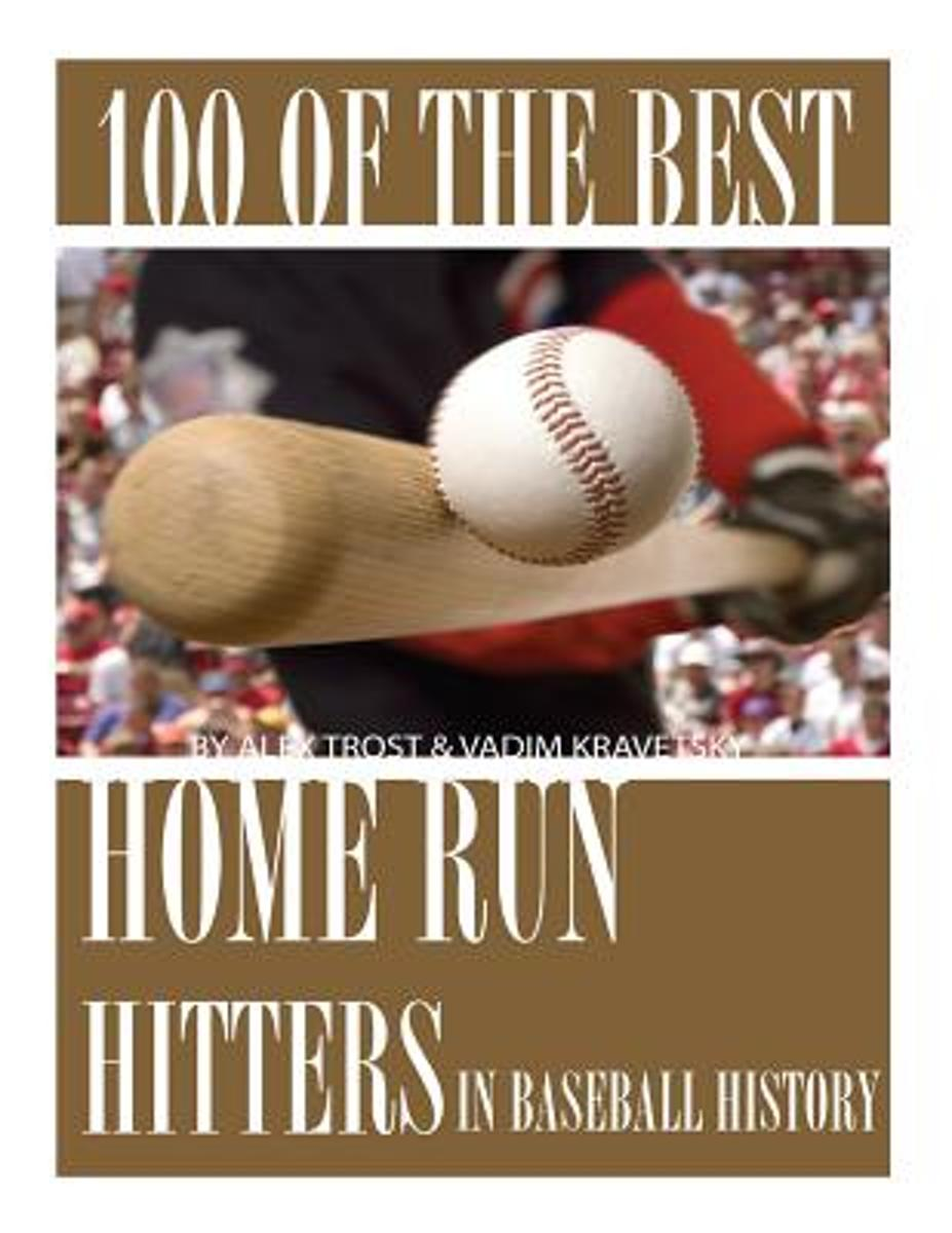 100 of the Best Home Run Hitters in Baseball History