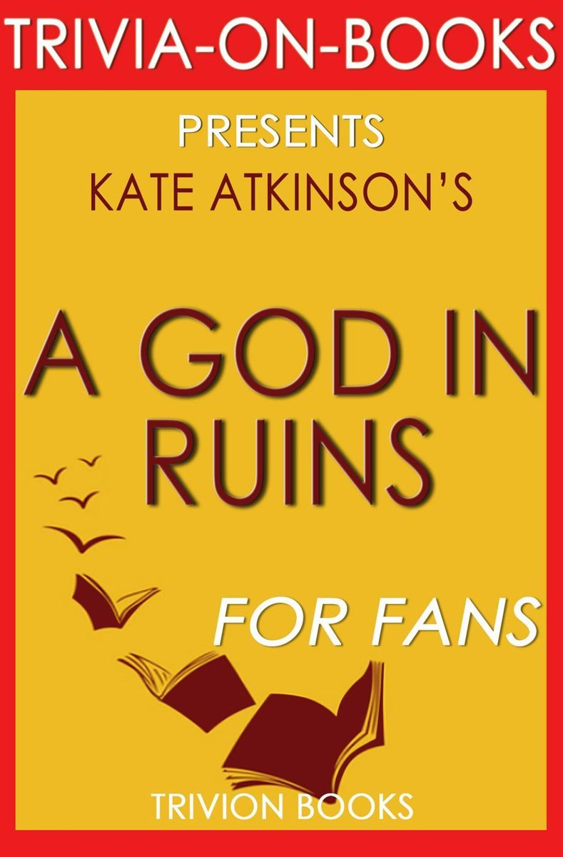 A God in Ruins by Kate Atkinson (Trivia-On-Books)