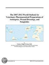 The 2007-2012 World Outlook for Veterinary Pharmaceutical Preparations of Antiseptics, Wound Dressings, and Fungicides