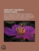 Jews And Judaism In Pennsylvania: History Of The Jews In Philadelphia, Jewish History In Pennsylvania, History Of The Jews In Pittsburgh