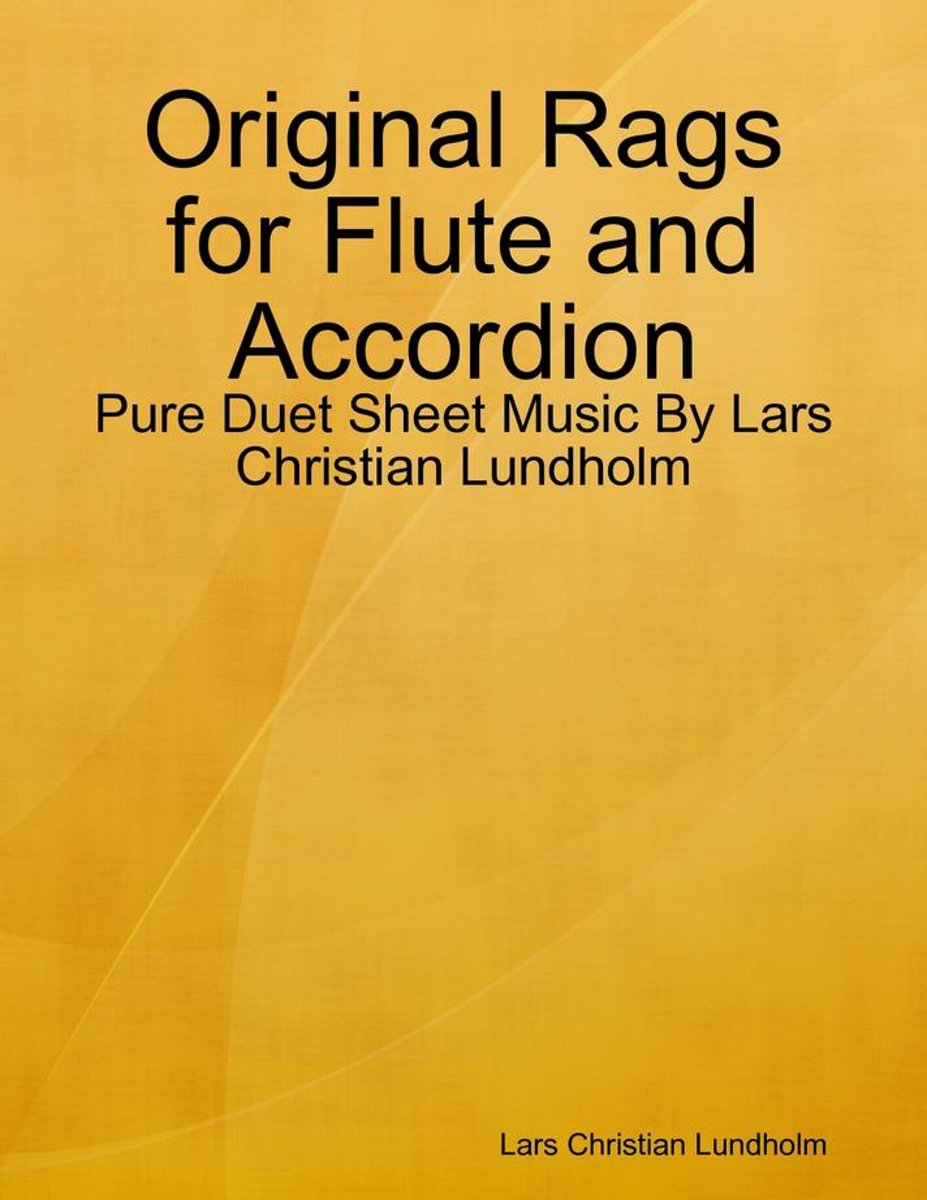 Original Rags for Flute and Accordion - Pure Duet Sheet Music By Lars Christian Lundholm