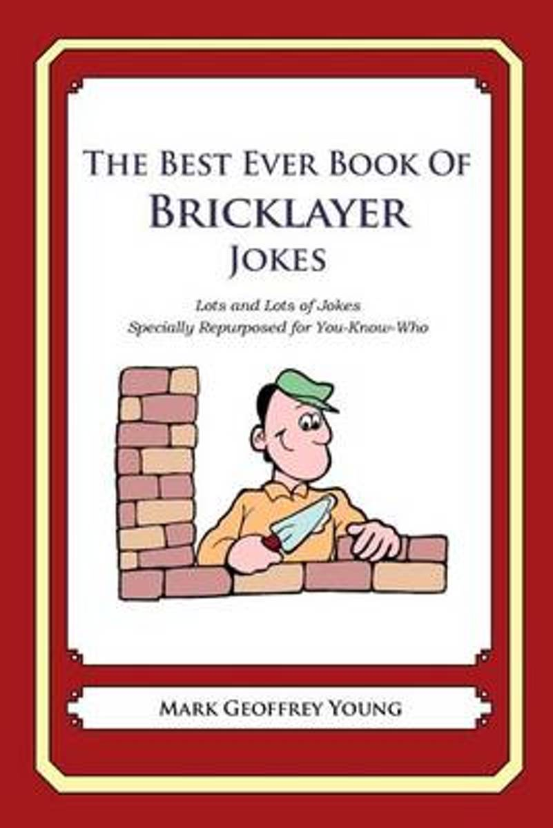 The Best Ever Book of Bricklayer Jokes
