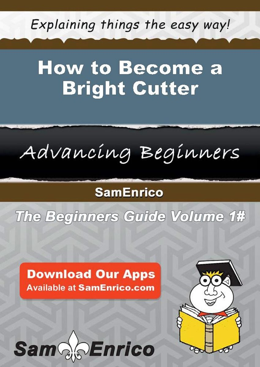 How to Become a Bright Cutter