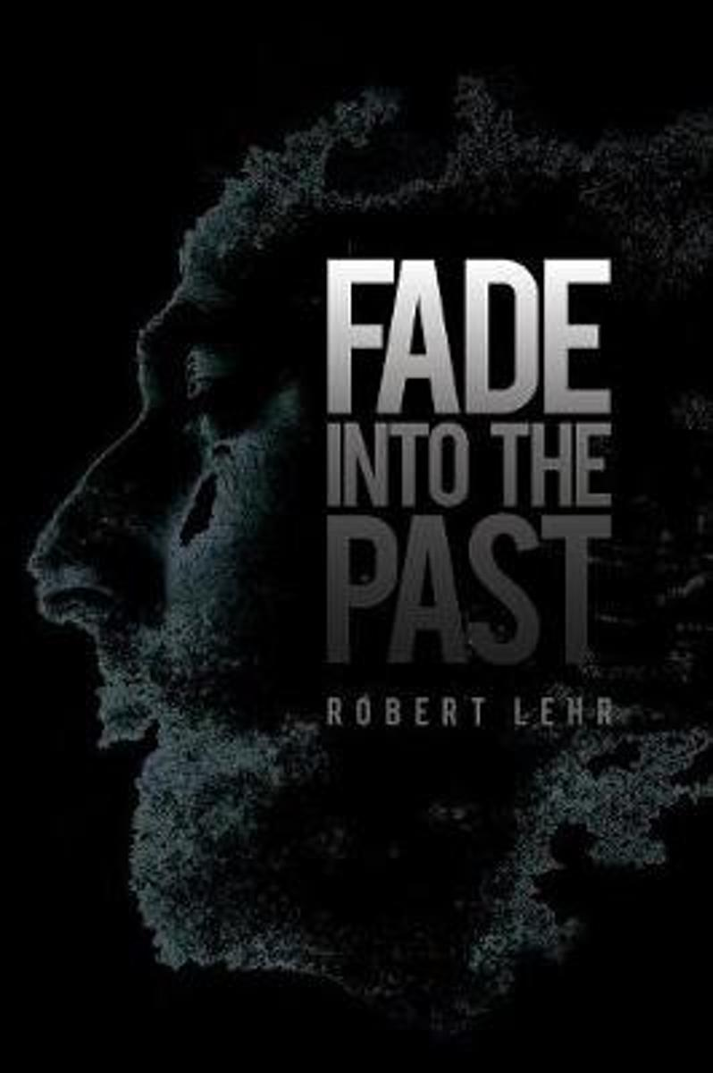 Fade Into the Past