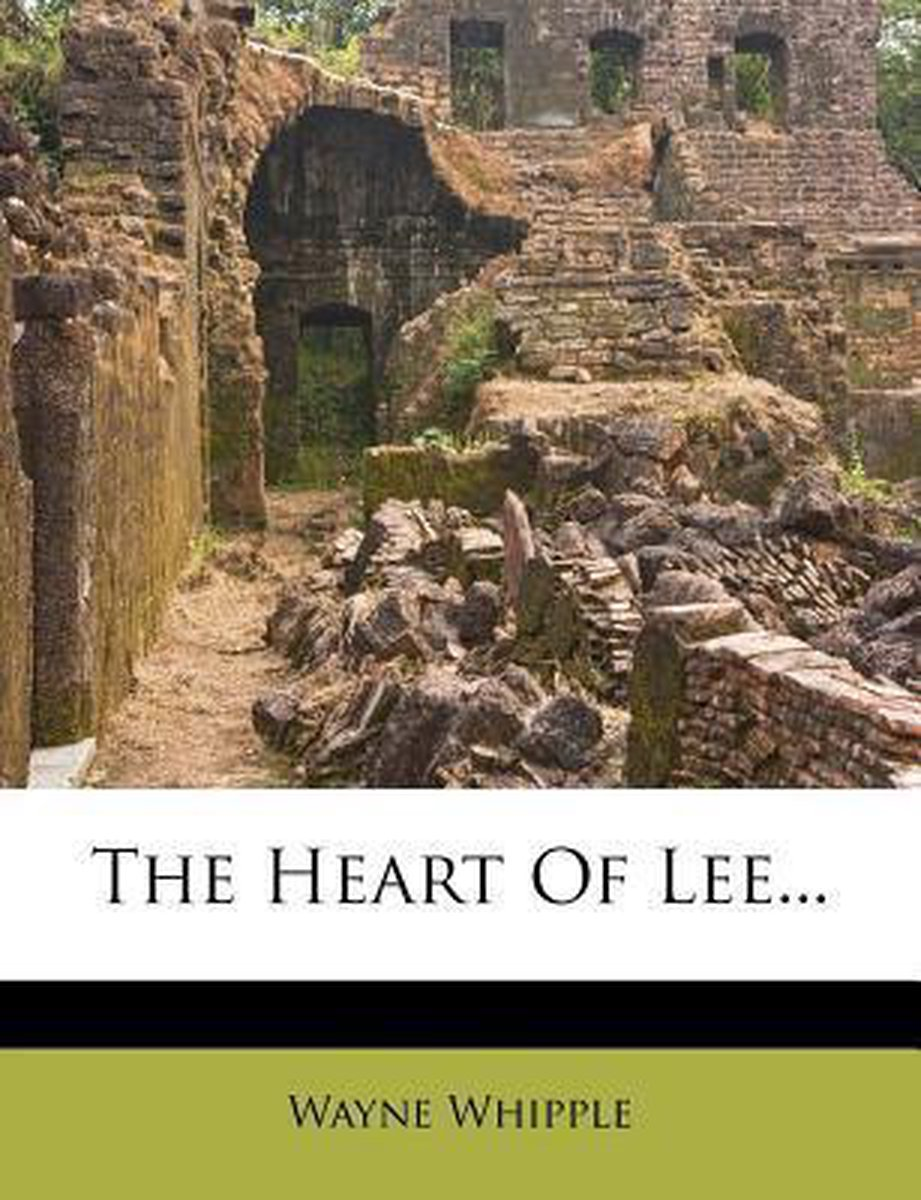 The Heart of Lee...