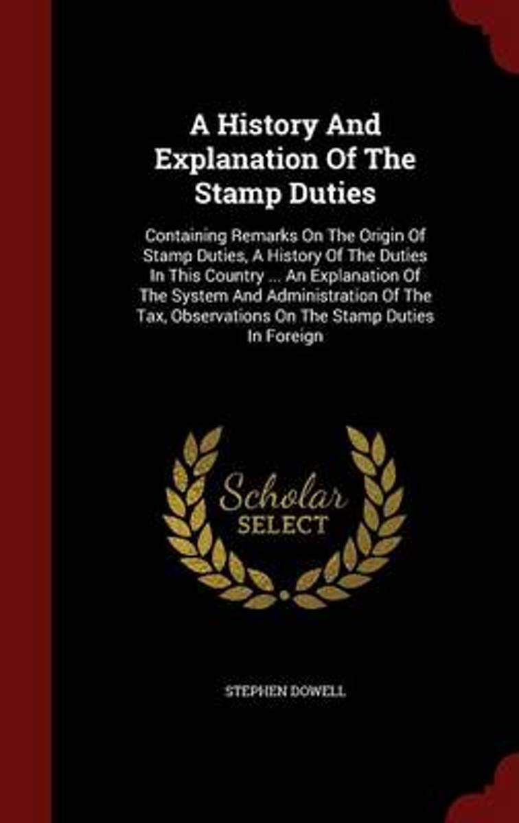 A History and Explanation of the Stamp Duties