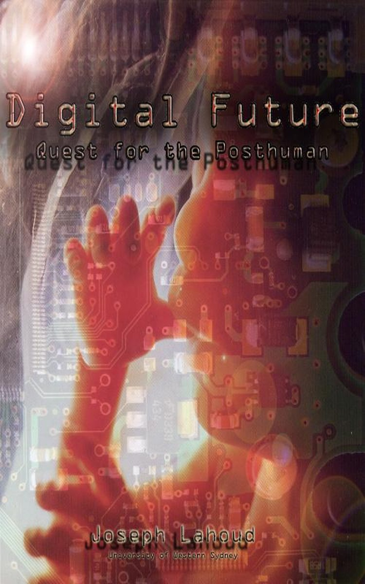 Digital Future: Quest for the Posthuman