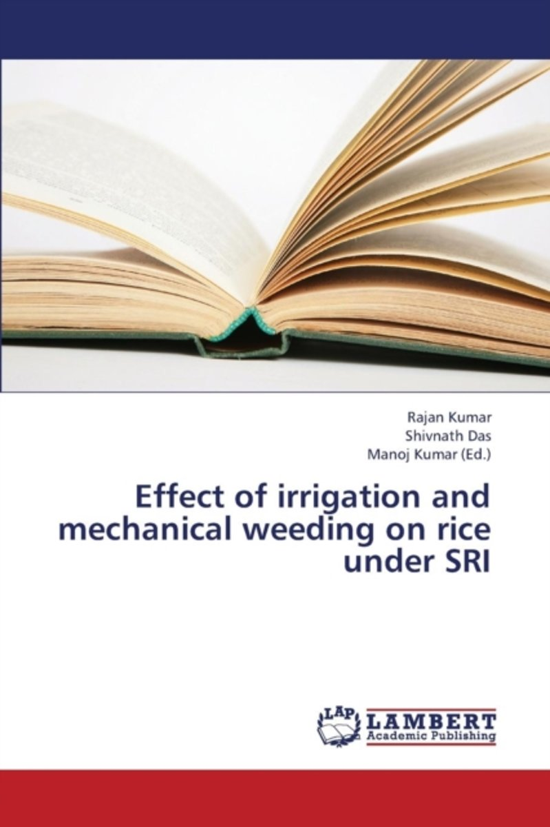 Effect of Irrigation and Mechanical Weeding on Rice Under Sri