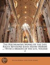 The Posthumous Works Of The Late Right Reverend John Henry Hobart ...: With A Memoir Of His Life, Volume 2