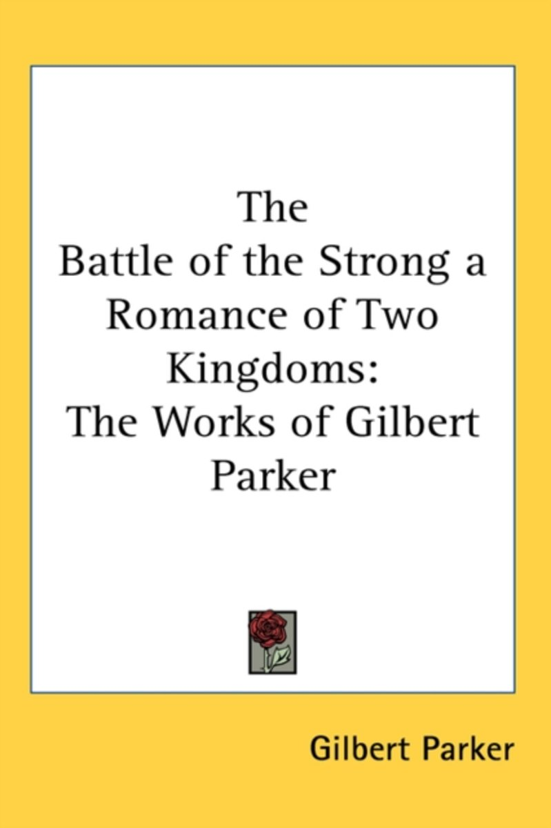 The Battle Of The Strong A Romance Of Two Kingdoms