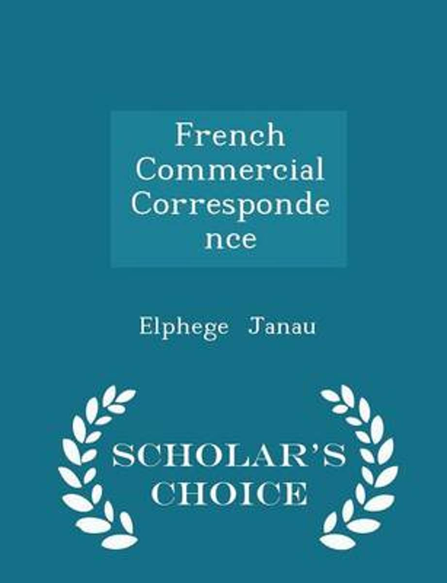 French Commercial Correspondence - Scholar's Choice Edition