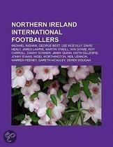 Northern Ireland International Footballers: Michael Ingham, George Best, Lee Mcevilly, David Healy, James Lawrie, Martin O'Neill, Iain Dowie