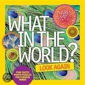 What in the World: Look Again: Fun-Tastic Photo Puzzles for Curious Minds