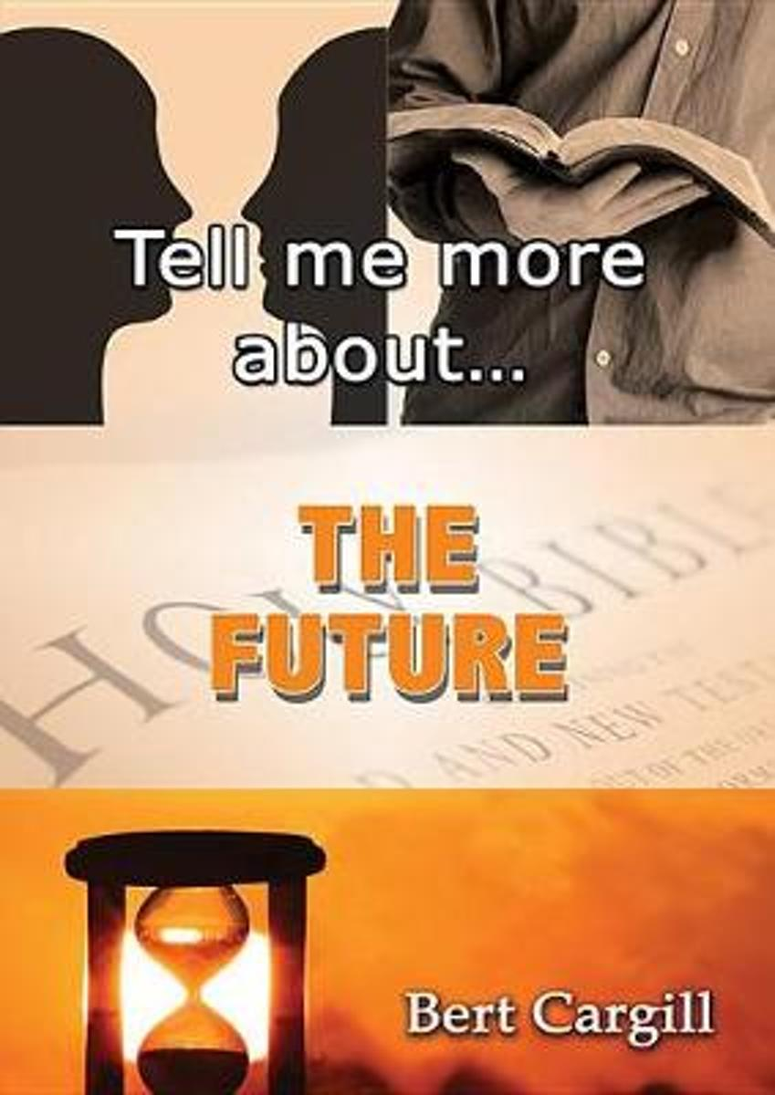Tell Me More about the Future