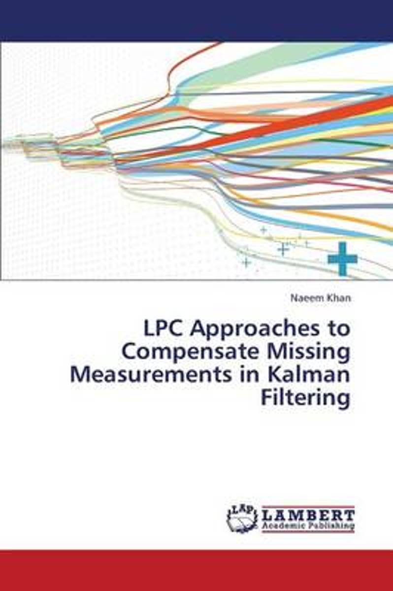 Lpc Approaches to Compensate Missing Measurements in Kalman Filtering