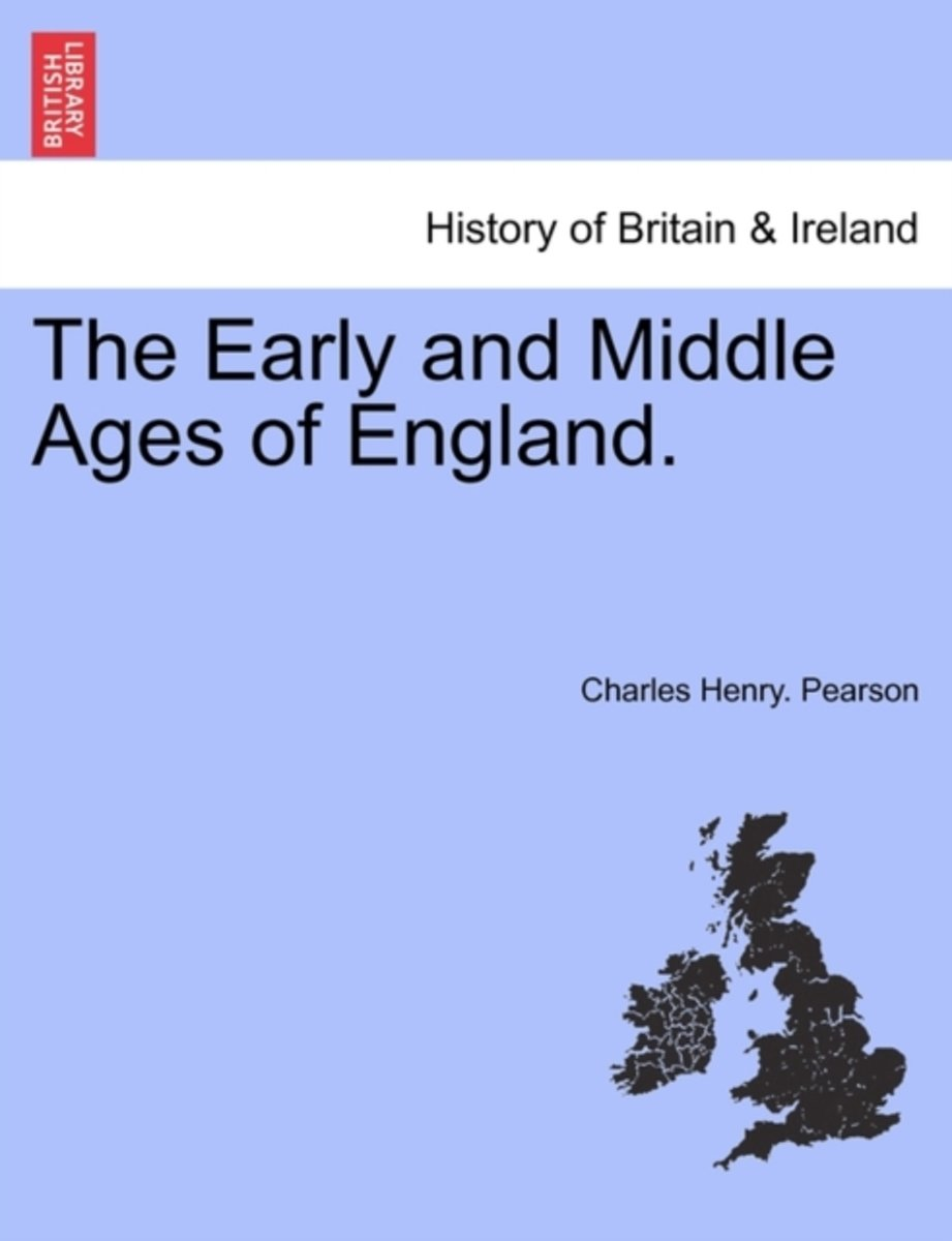 The Early and Middle Ages of England.