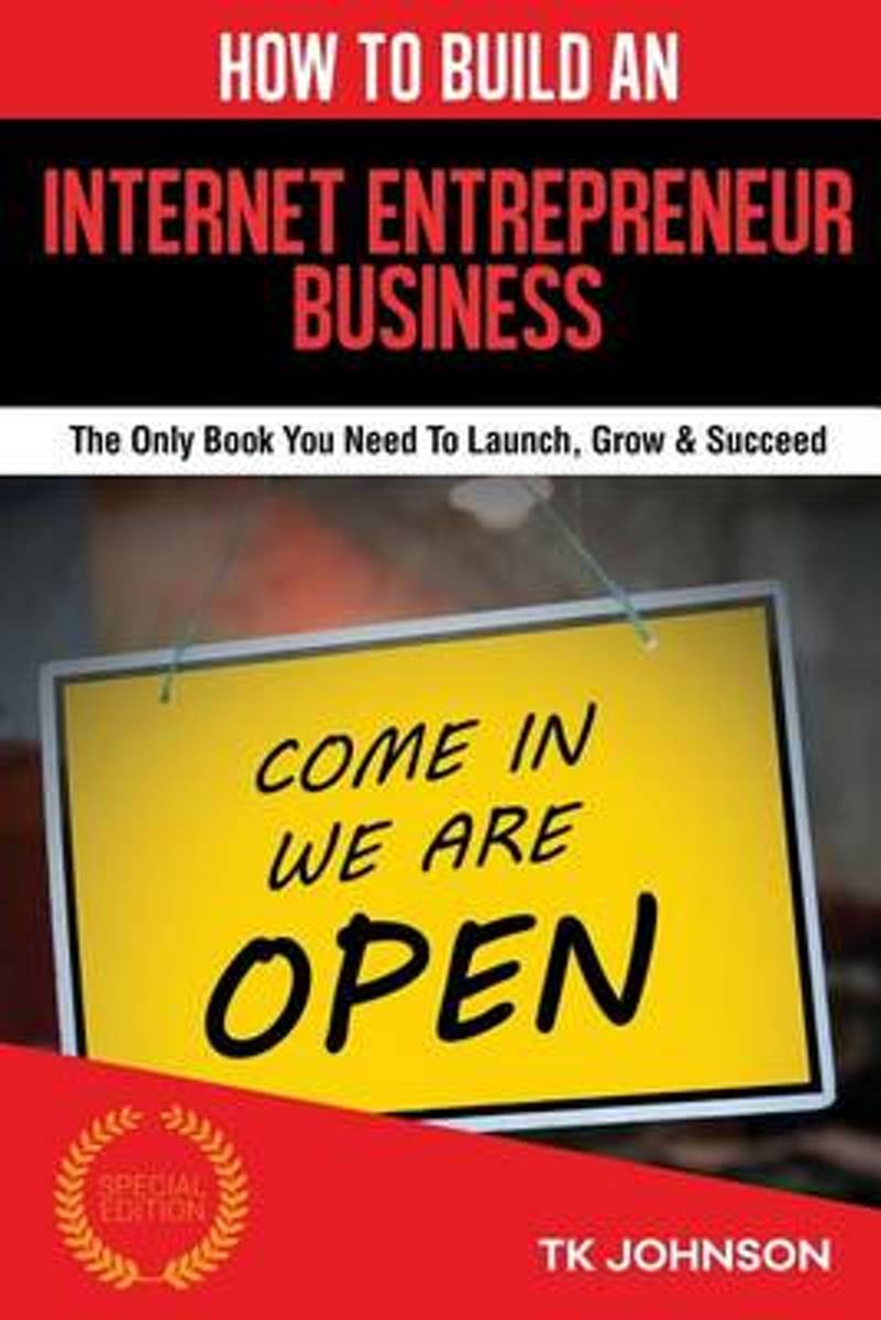 How to Build an Internet Entrepreneur Business (Special Edition)