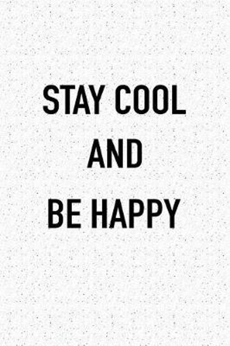 Stay Cool and Be Happy