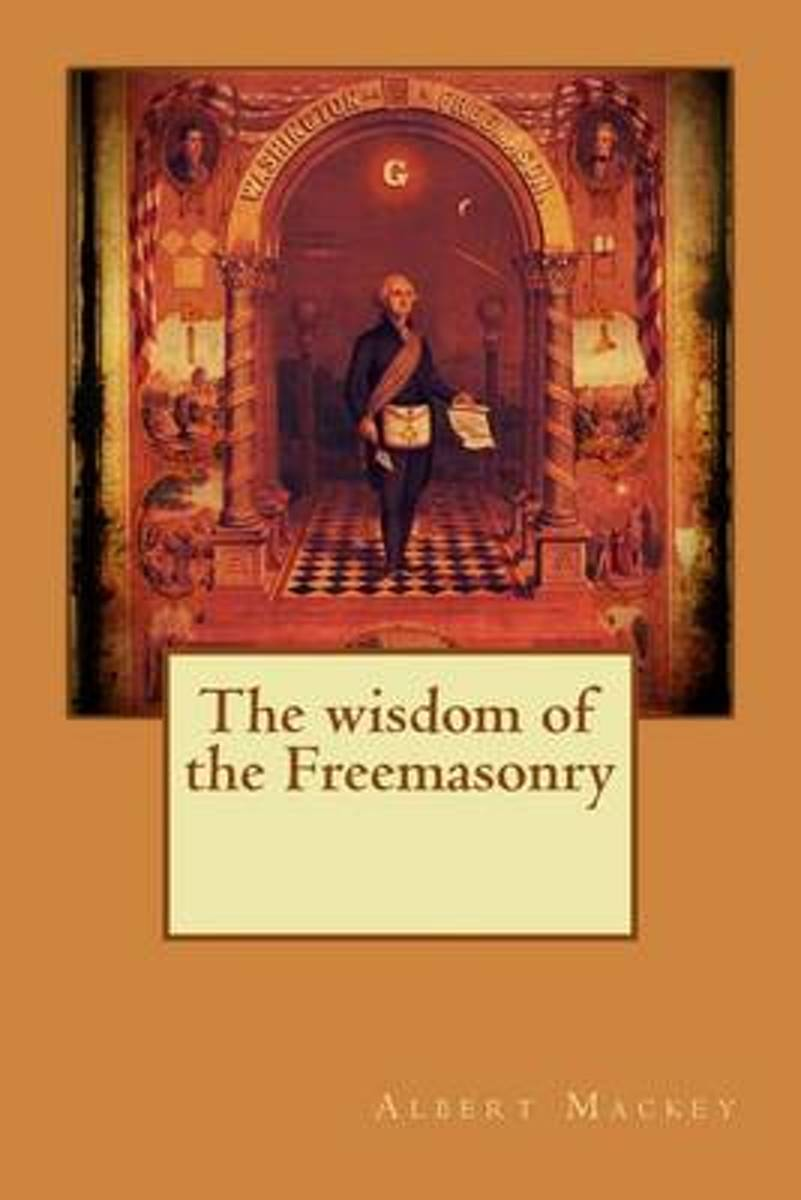 The Wisdom of the Freemasonry