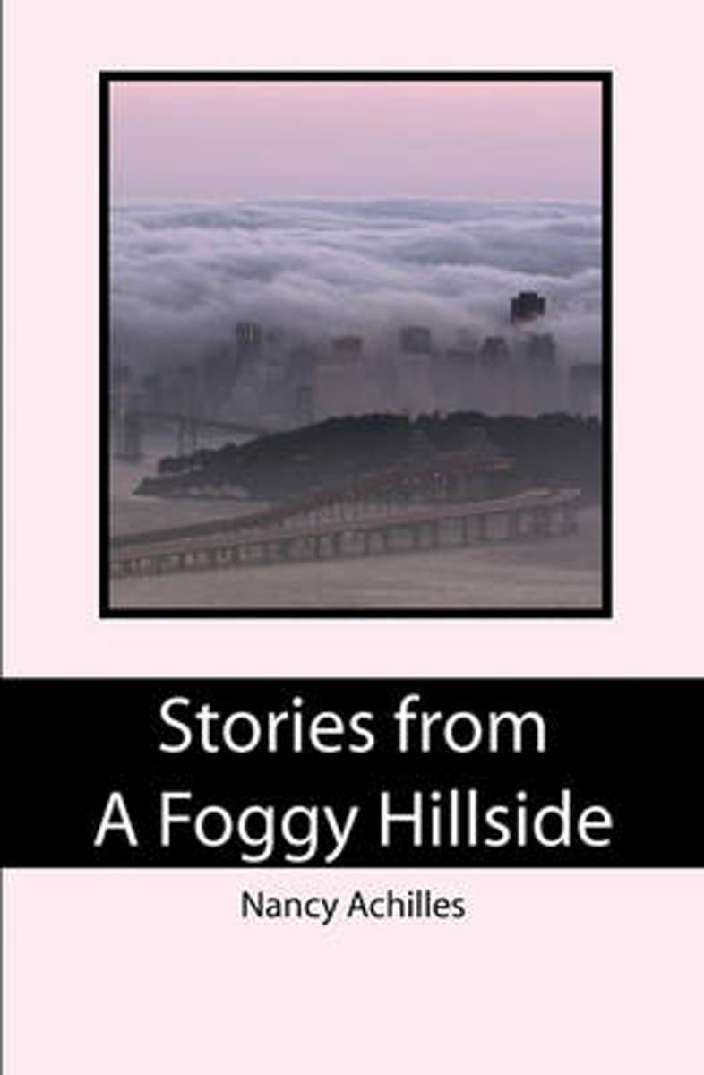 Stories from a Foggy Hillside