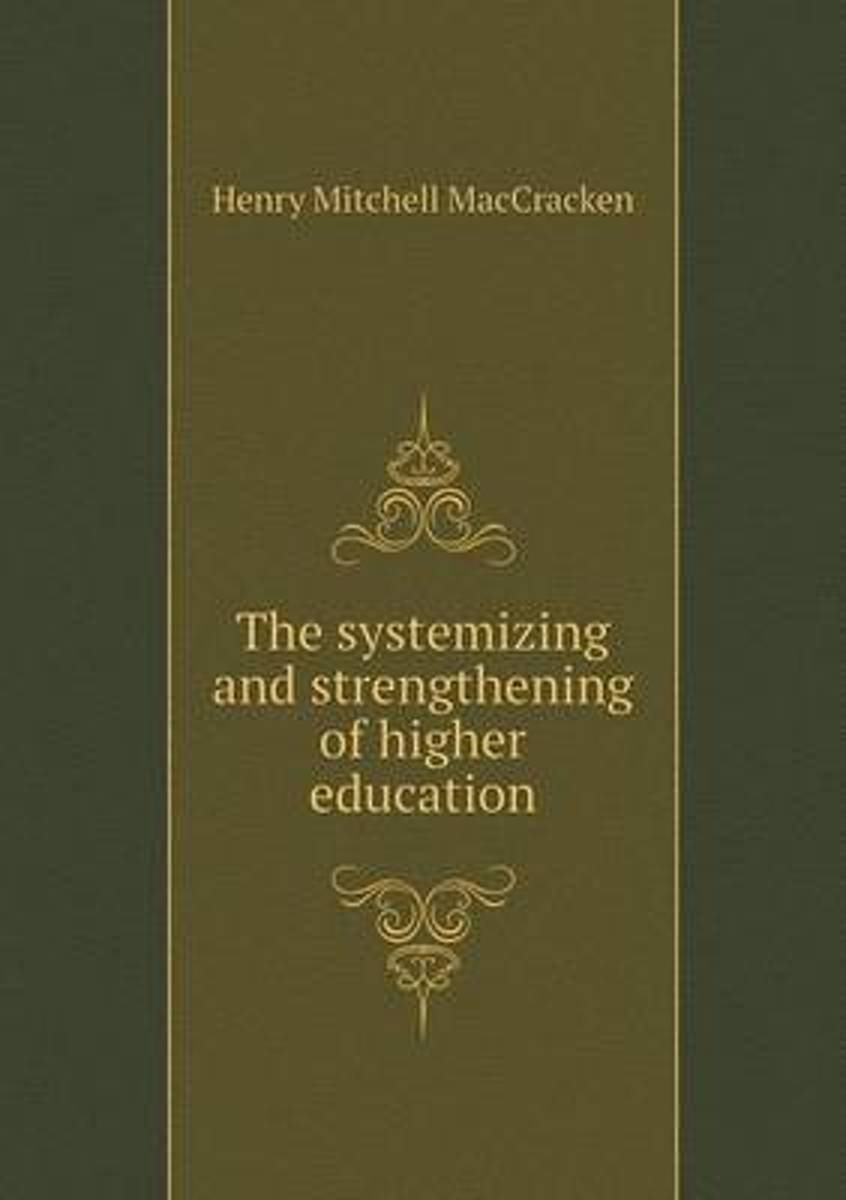 The Systemizing and Strengthening of Higher Education