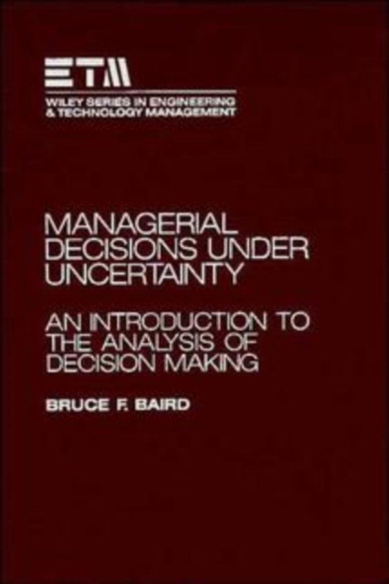 Managerial Decisions Under Uncertainty