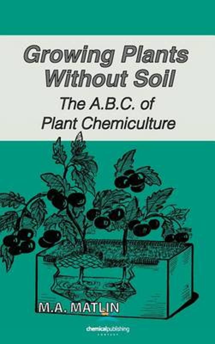 Growing Plants Without Soil, The A.B.C. of Plant Chemiculture