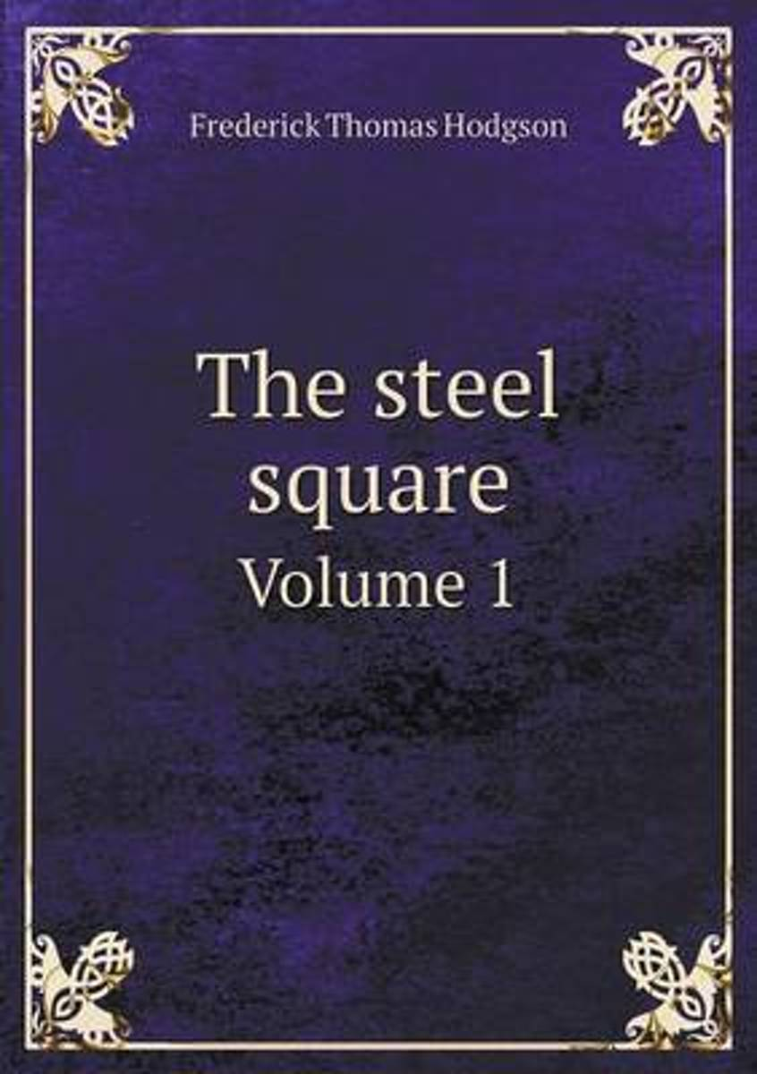 The Steel Square Volume 1