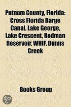 Putnam County, Florida: Buildings And Structures In Putnam County, Florida, Education In Putnam County, Florida, Geography Of Putnam County