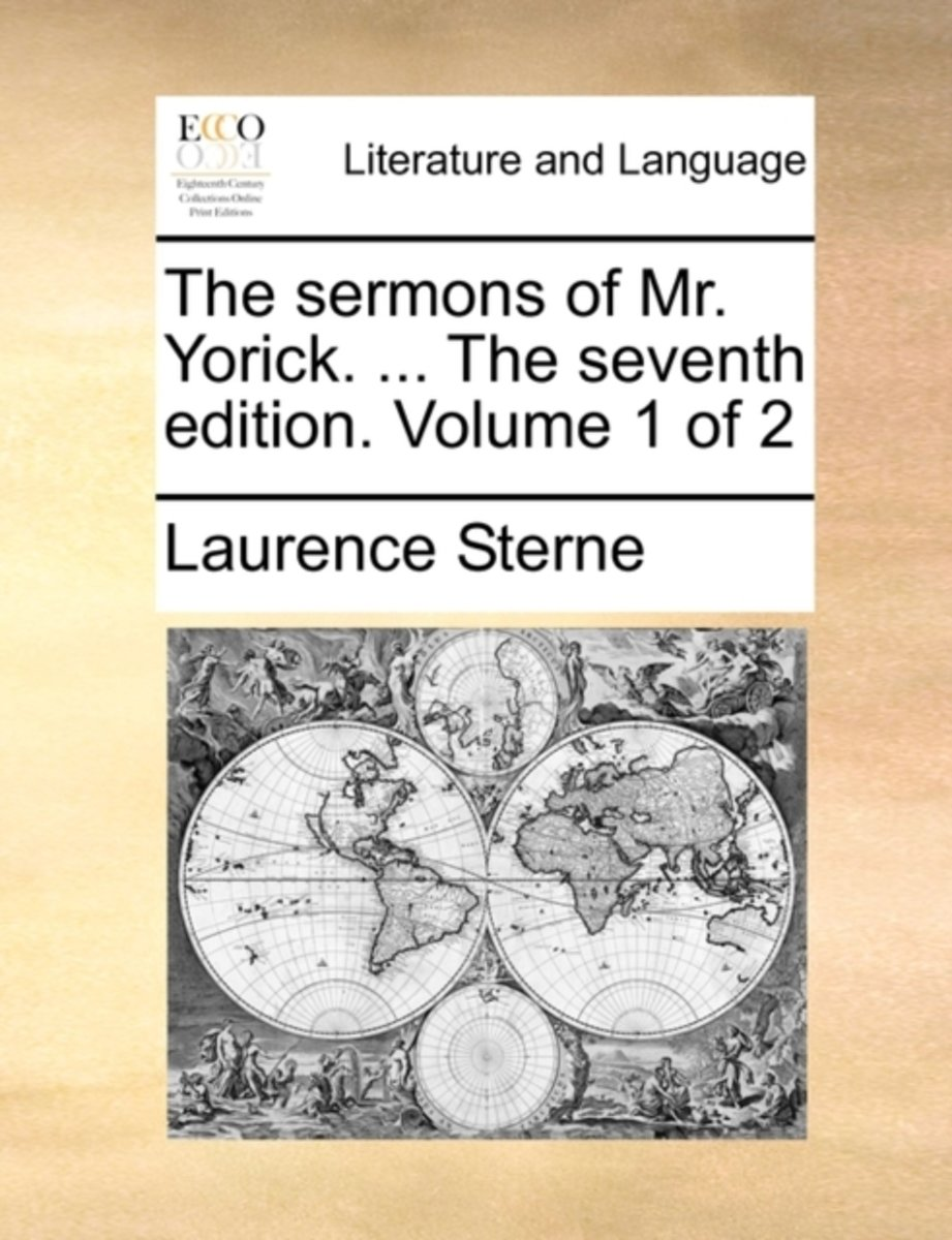 The Sermons of Mr. Yorick. ... the Seventh Edition. Volume 1 of 2