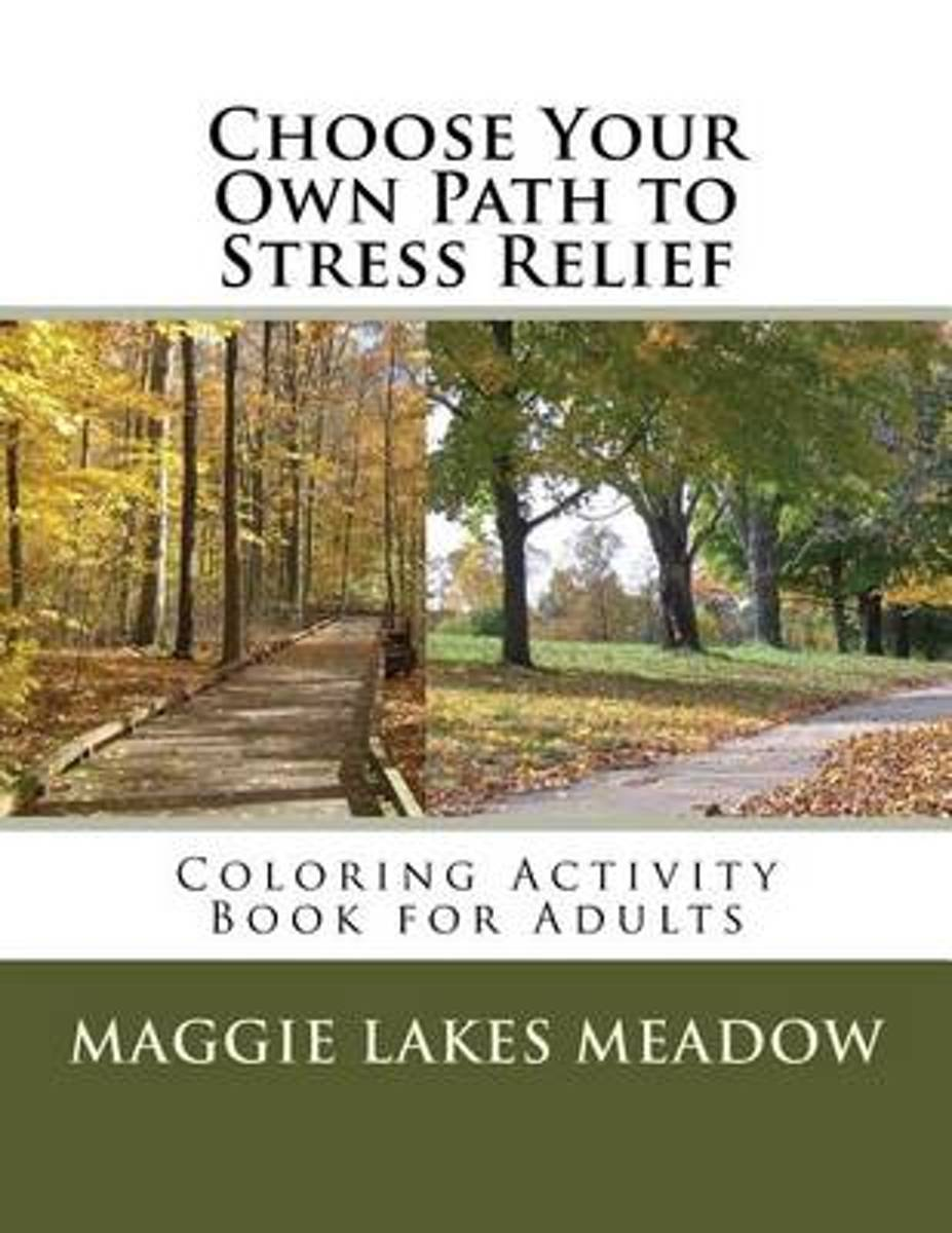 Choose Your Own Path to Stress Relief