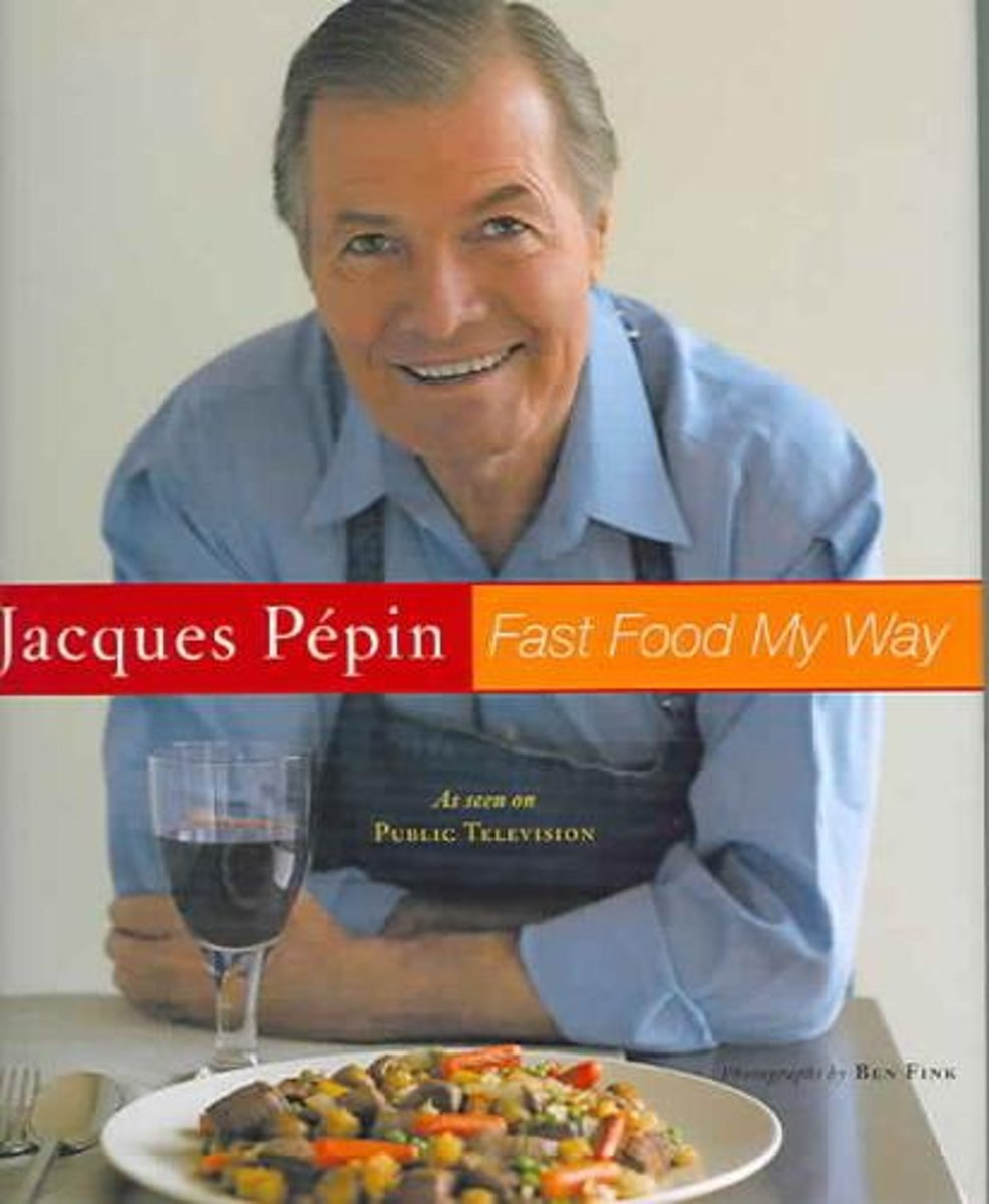 Jacques Pepin Fast Food My Way