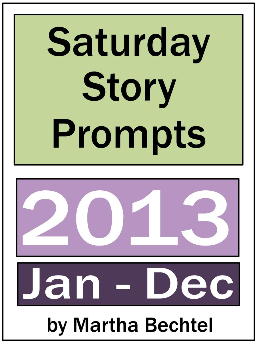 Saturday Story Prompts Collection: 2013